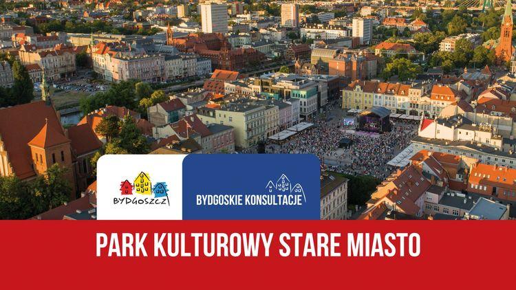 Konsultacje dotyczące utworzenia Parku Kulturowego Stare Miasto w Bydgoszczy